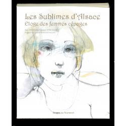 Les Sublimes d'Alsace : éloge des femmes cépages