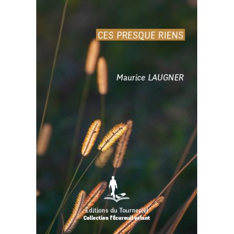 Livre Ces presque riens de Maurice Laugner