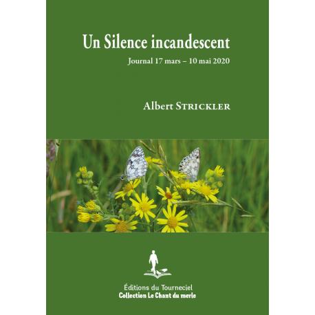 Extraits - Un Silence incandescent : journal 17 mars – 10 mai 2020
