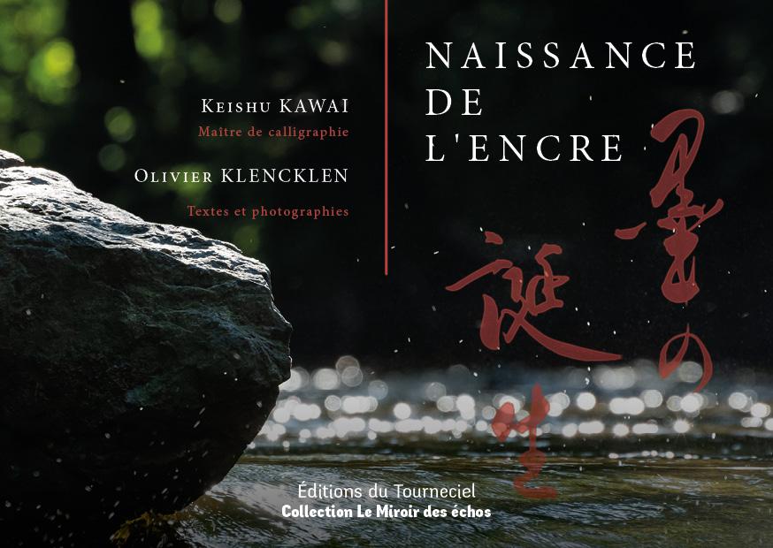 Présentation livre Naissance de l'encre Ed. Tourneciel - Keishu Kawai et Olivier Klencklen