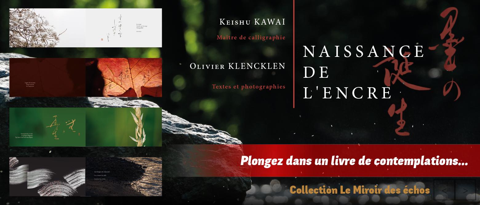 Naissance de l'encre associe la calligraphie japonaise de Maître Keishu Kawai aux textes et photographies d'Olivier Klencklen